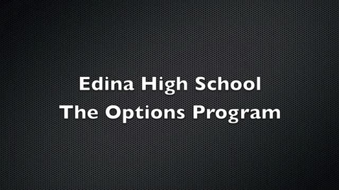 Thumbnail for entry Edina High School - The Options Program