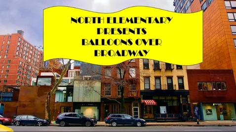 Thumbnail for entry NORTH BALLOONS OVER BROADWAY