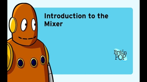 Thumbnail for entry The Mixer Overview
