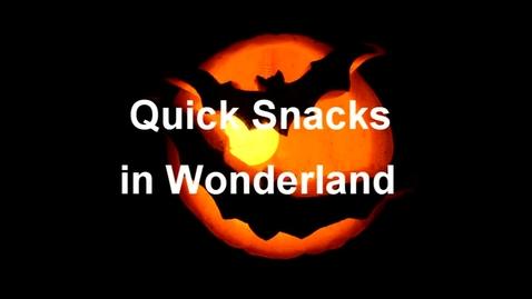 Thumbnail for entry snacks in wonderland