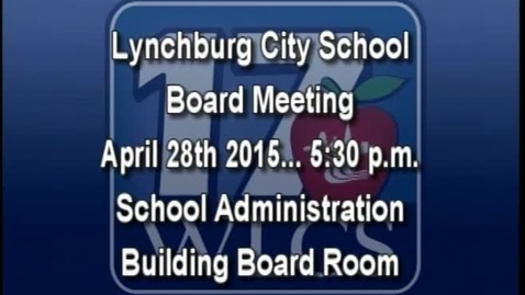 Thumbnail for entry April 28th, 2015 LCS Board Meeting