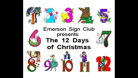 "Thumbnail for entry Emerson Sign Club performs ""The Twelve Days of Christmas"" in ASL"