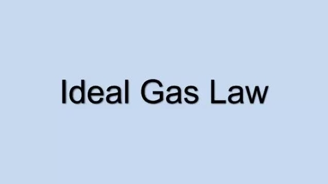 Thumbnail for entry The ideal gas law