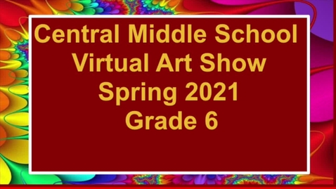 Thumbnail for entry Central Middle Art Show 2020-2021