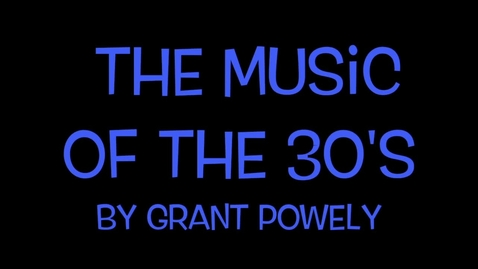 Thumbnail for entry Music of the 1930's