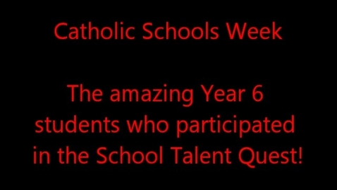 Thumbnail for entry Year 6 Students in Catholic Schools Week Talent Quest
