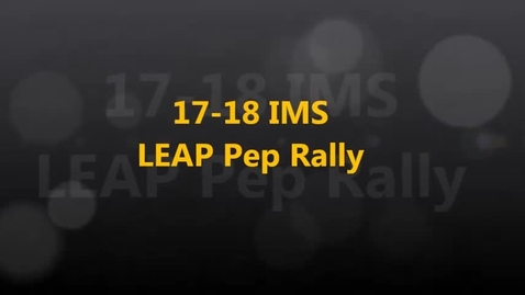 Thumbnail for entry 17-18 IMS LEAP Pep Rally