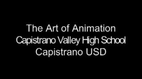 Thumbnail for entry Art of Animation - Capistrano Valley High School