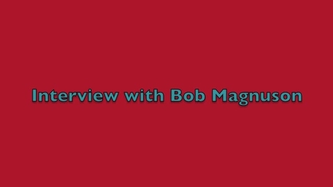 Thumbnail for entry Interview with Pilot, Bob Magnuson