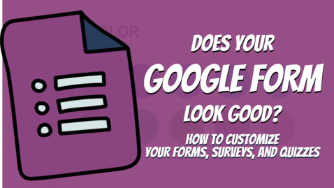 Thumbnail for entry Customizing Theme Settings in Google Forms
