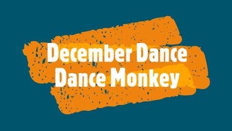 Thumbnail for entry December Dance - Dance Monkey