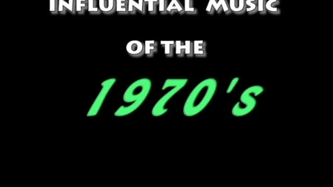 Thumbnail for entry Influential Music of the 1970 (WSCN 2009-2010)