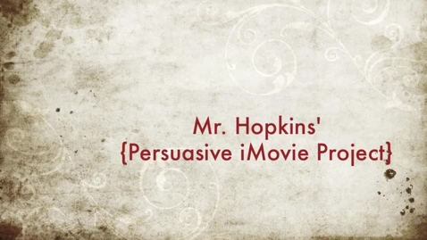 Thumbnail for entry Mr. Hopkins' - Persuasive Speech Project