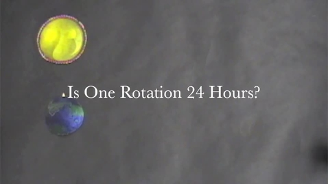 Thumbnail for entry Is One Rotation 24 Hours?