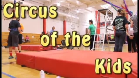 Thumbnail for entry Circus of the Kids presented by Royster Middle School