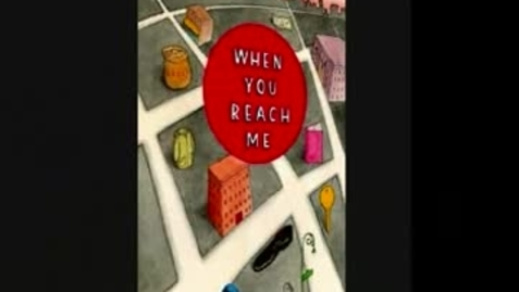 Thumbnail for entry WHEN YOU REACH ME, by REbecca Stead