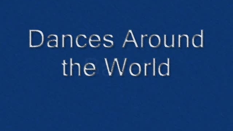 Thumbnail for entry Dances Around the World