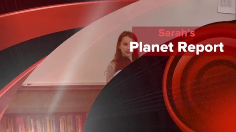 Thumbnail for entry Sarah's Planet Report