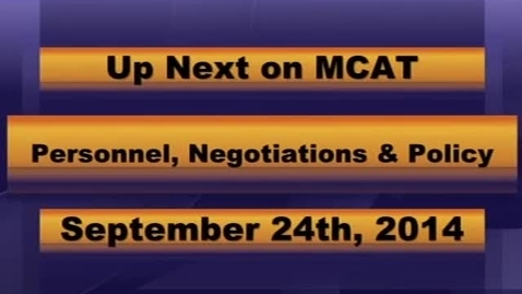 Thumbnail for entry MCPS Personnel Negotiation and Policy September 24th, 2014