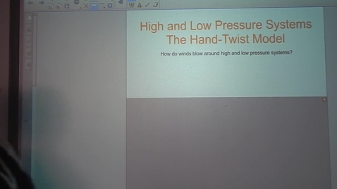 Thumbnail for entry High and Low Pressure Systems - The Hand Twist Model