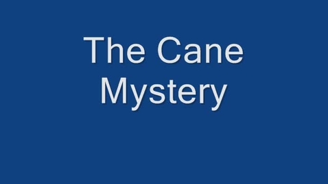 Thumbnail for entry The Cane Mystery