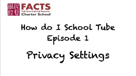 Thumbnail for entry Privacy Settings: How do I School Tube? Ep. 1