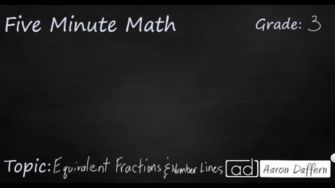 Thumbnail for entry 3rd Grade Math Equivalent Fractions and Number Lines
