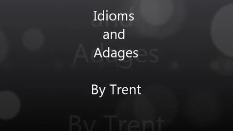 Thumbnail for entry Idioms and Adages by Trent