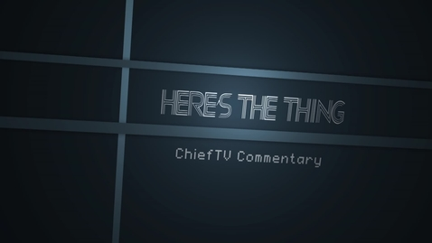 Thumbnail for entry ChiefTV Commentary - Loud Talkers
