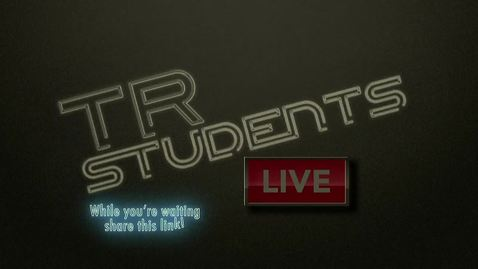 Thumbnail for entry TR Students Live - June 10