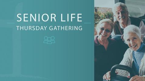 Thumbnail for entry Senior Life - Thursday Gathering - July 16