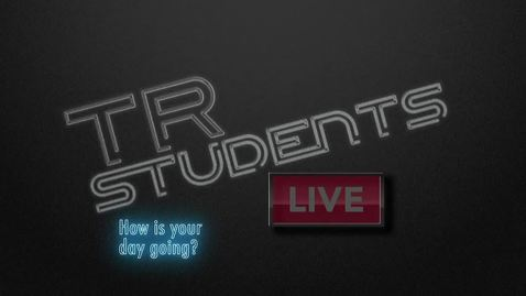 Thumbnail for entry TR Students Live - April 29