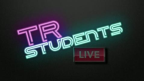 Thumbnail for entry TR Students Live - May 13