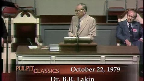 Thumbnail for entry Pulpit Classics - Episode 67 - Dr. B.R. Lakin