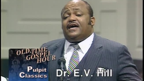 Thumbnail for entry Pulpit Classics - Episode 3 - Dr. E. V. Hill