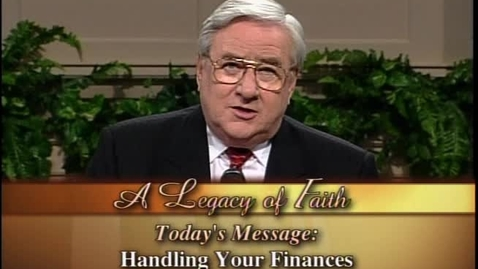 Thumbnail for entry A Legacy of Faith - Handling Your Finances