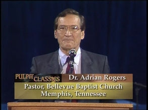 Pulpit Classics - Episode 44 - Dr  Adrian Rogers - Thomas Road On Demand
