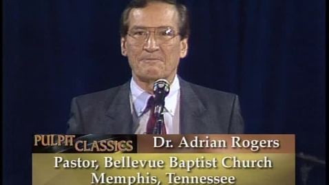 Thumbnail for entry Pulpit Classics - Episode 44 - Dr. Adrian Rogers