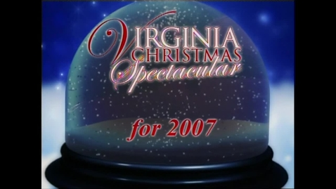 Thumbnail for entry 2007 Virginia Christmas Spectacular