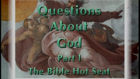 Thumbnail for entry The Bible Hot Seat - Questions About God - Part 1