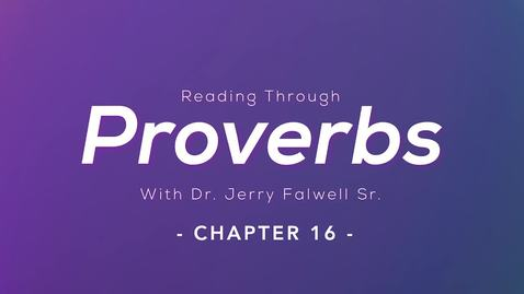 Thumbnail for entry Proverbs 16: Dr. Jerry Falwell