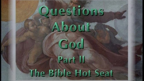 Thumbnail for entry The Bible Hot Seat - Questions About God - Part 2