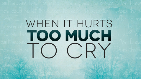 Thumbnail for entry When It Hurst Too Much To Cry: Hope for Today and Healing for Tomorrow