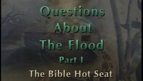 Thumbnail for entry The Bible Hot Seat - Questions About The Flood - Part 1