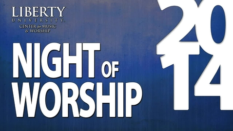 Thumbnail for entry Night of Worship 2014