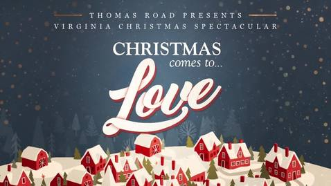Thumbnail for entry 2018 Virginia Christmas Spectacular - Christmas comes to Love
