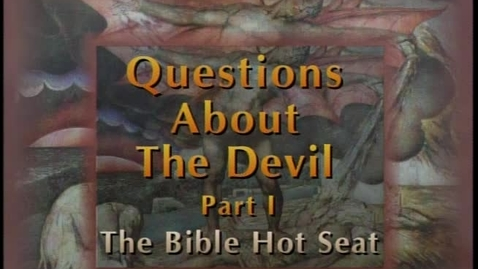 Thumbnail for entry The Bible Hot Seat - Questions About The Devil - Part 1