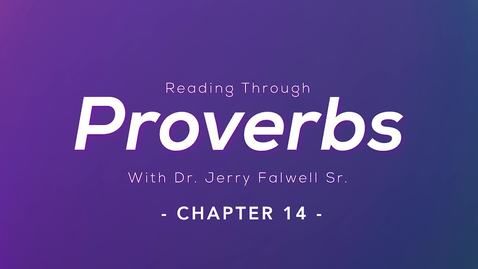 Thumbnail for entry Proverbs 14: Dr. Jerry Falwell