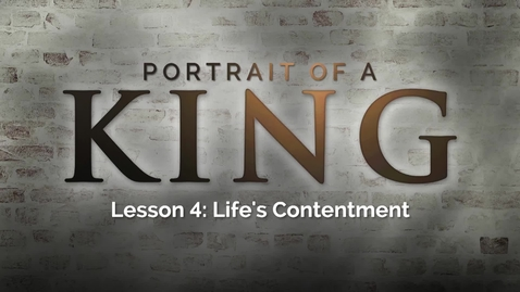 Thumbnail for entry Portrait of a King - Lesson 4: Life's Contentment