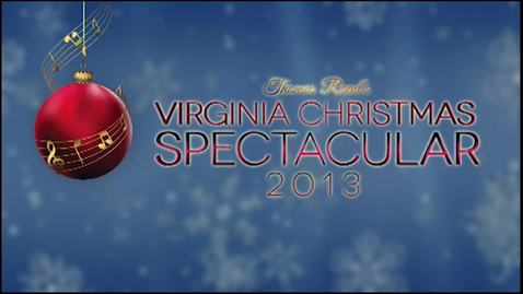 Thumbnail for entry 2013 Virginia Christmas Spectacular